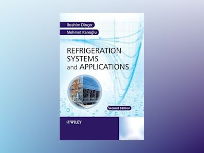 Refrigerations Systems and Applications , Second Edition av IbrahimDincer