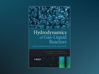 Hydrodynamics of Gas-Liquid Reactors: Normal Operation and Upset Conditions av Barry Azzopardi