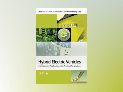 Hybrid Electric Vehicles: Principles and Applications with Practical Perspe av Chris Mi