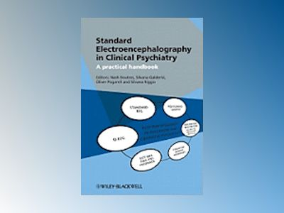 Standard Electroencephalography in Clinical Psychiatry: A Practical Handboo av Nash Boutros