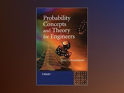 Probability Concepts and Theory for Engineers av Harry Schwarzlander