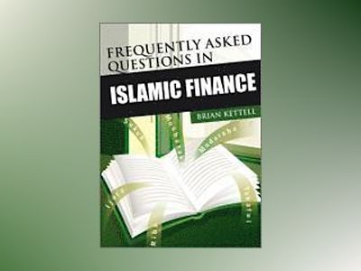 Frequently Asked Questions in Islamic Finance av Brian Kettell