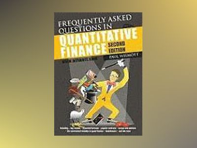 Frequently Asked Questions in Quantitative Finance, 2nd Edition av Paul P. Wilmott