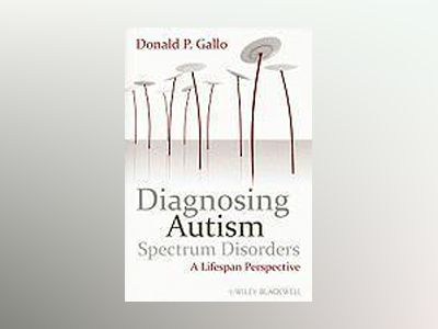 Diagnosing Autism Spectrum Disorders: A Lifespan Perspective av Donald P. Gallo