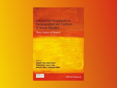 International Perspectives on the Assessment and Treatment of Sexual Offend av Douglas P. Boer
