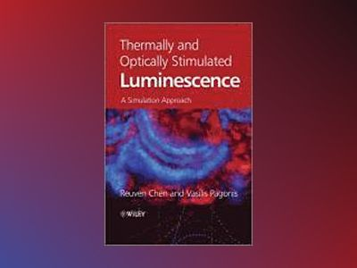 Thermally and Optically Stimulated Luminescence: A Simulation Approach av Reuven Chen