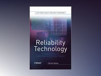 Reliability Technology: Principles and Practice of Failure Prevention in El av Norman Pascoe