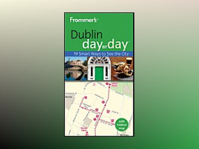 Frommer's Dublin Day By Day, 2nd Edition av Emma Levine
