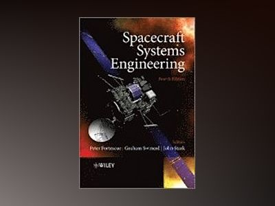 Spacecraft Systems Engineering, 4th Edition av Peter Fortescue
