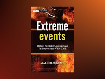 Extreme Events - Robust Portfolio Construction in the Presence of Fat Tails av Malcolm Kemp