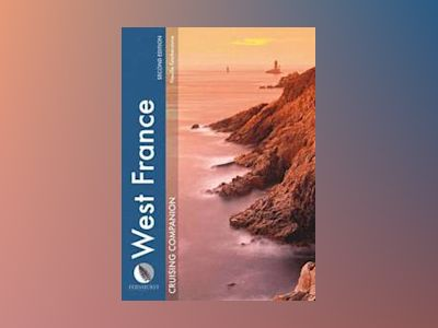 West France Cruising Companion , 2nd Edition av Neville Featherstone