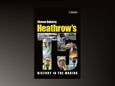 Heathrow's Terminal 5: History in the Making av Sharon Doherty
