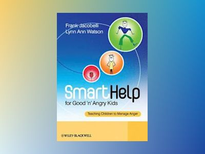 SmartHelp for Good 'n' Angry Kids: Teaching Children to Manage Anger av Frank Jacobelli