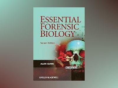 Essential Forensic Biology, 2nd Edition av AlanGunn