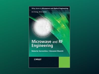 Microwave and RF Engineering av R Sorrentino