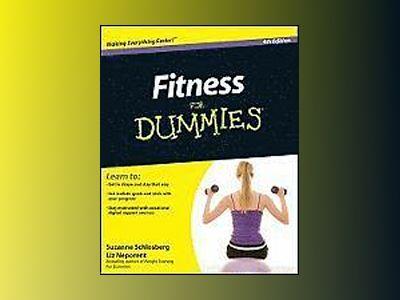 Fitness For Dummies , 4th Edition av Suzanne Schlosberg