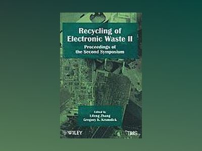 Recycling of Electronic Waste II: Proceedings of the Second Symposium av Wiley-TMS