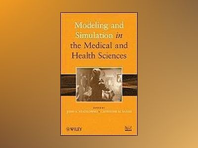 Modeling and Simulation in the Medical and Health Sciences av John A. Sokolowski