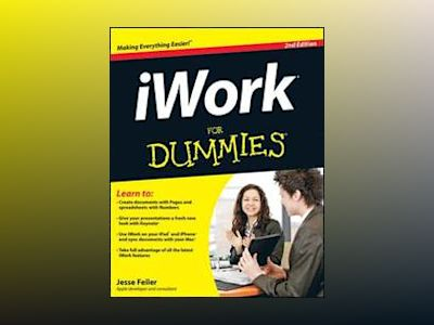 iWork For Dummies, 2nd Edition av Jesse Feiler