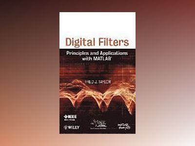 Digital Filters: Principles and Applications with MATLAB av Fred J. Taylor