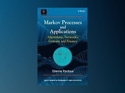 Markov Processes and Applications: Algorithms, Networks, Genome and Finance av Etienne Pardoux