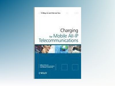 Charging for Mobile All-IP Telecommunications av Yi-Bing Lin