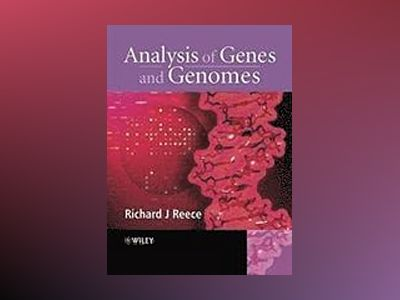 Analysis of Genes and Genomes av Richard J. Reece
