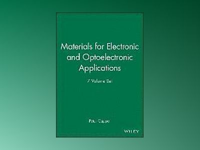 Materials for Electronic and Optoelectronic Applications, 7 Volume Set, av Peter Capper