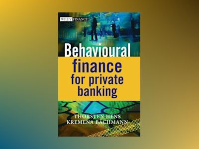 Behavioural Finance for Private Banking av Thorsten Hens