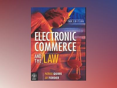 Electronic Commerce and the Law, 2nd Edition av Patrick Quirk