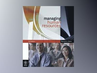 Managing Human Resources , 2nd Edition av Raymond J. Stone