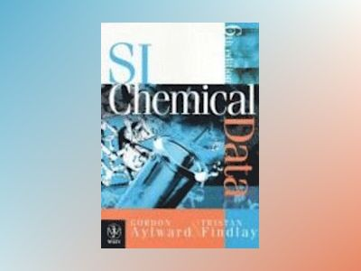 SI Chemical Data, 6th Edition av Gordon H. Aylward
