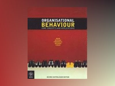 Organisational Behaviour: Core Concepts, 2nd Edition av Jack Maxwell Wood