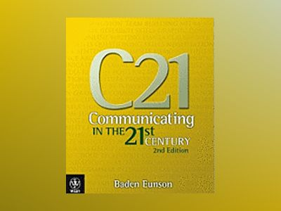 Communicating in the 21st Century and eBook and Sticker, 2nd Edition av Baden Eunson
