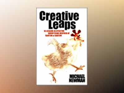 Creative Leaps: 10 Lessons in Successful Advertising Inspired at Saatchi & av Michael Newman