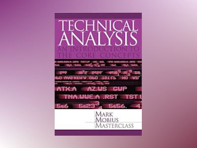 Technical Analysis: An Introduction to the Core Concepts av Mark Mobius
