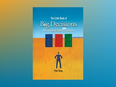 The Little Book of Big Decisions av Peter Barge