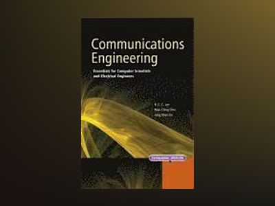 Communications Engineering: Essentials for Computer Scientists and Electric av Richard Chia Tung Lee