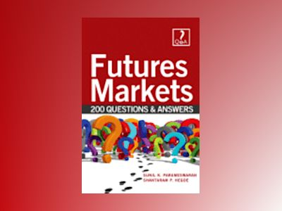 FUTURES MARKETS MADE EASY WITH 200 QUESTIONS AND ANSWERS av Sunil Parameswaran