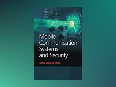 Mobile Communication Systems and Security av Man Young Rhee