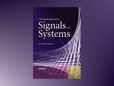 A Practical Approach to Signals and Systems av D.Sundararajan