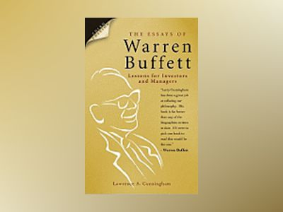 The Essays of Warren Buffett: Lessons for Investors and Managers, 3rd Editi av L. A. Cunningham