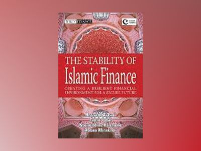 The Stability of Islamic Finance: Creating a Resilient Financial Environmen av Zammir Iqbal