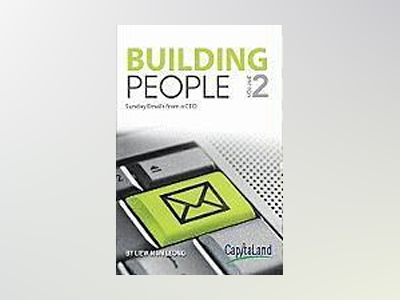 Building People: Sunday Emails for a CEO, Volume 2 av Mun Leong Liew