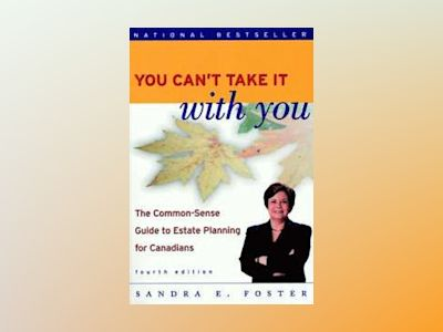 You Can't Take it With You: The Common Sense Guide to Estate Planning for C av Sandra E. Foster
