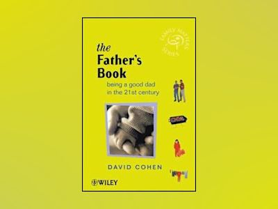 Fathers book - being a good dad in the 21st century av David Cohen