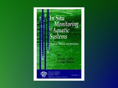 In Situ Monitoring of Aquatic Systems: Chemical Analysis and Speciation av Jacques Buffle