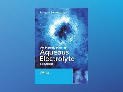 An Introduction to Aqueous Electrolyte Solutions av Margaret Robson Wright