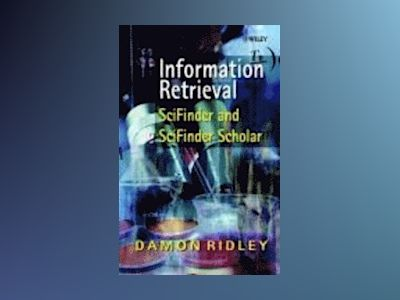 Information Retrieval: SciFinder and SciFinder Scholar av Damon D. Ridley