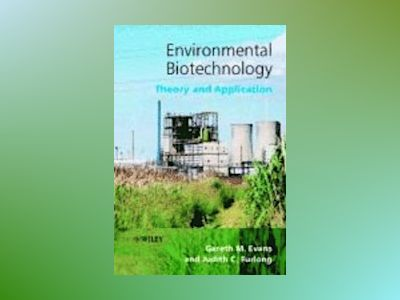Environmental Biotechnology: Theory and Application av Gareth M. Evans
